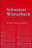 Das Schweizer Wörterbuch: So sagen wir in der Schweiz? - Kurt Meyer