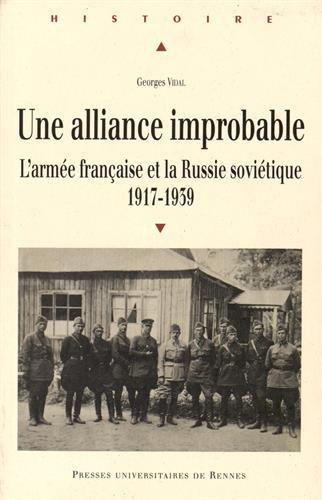 Une alliance improbable : L'armée française et la Russie soviétique 1917-1939