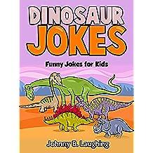 Dinosaur Jokes: Funny Jokes for Kids (English Edition)