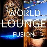 World Lounge Fusion