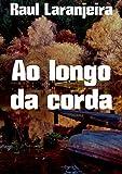 Ao longo da corda (Portuguese Edition)