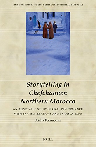 Storytelling in Chefchaouen Northern Morocco (Studies on Performing Arts & Literature of the Islamicate Wo)