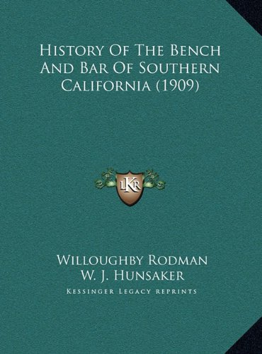 History of the Bench and Bar of Southern California (1909) History of the Bench and Bar of Southern California (1909)