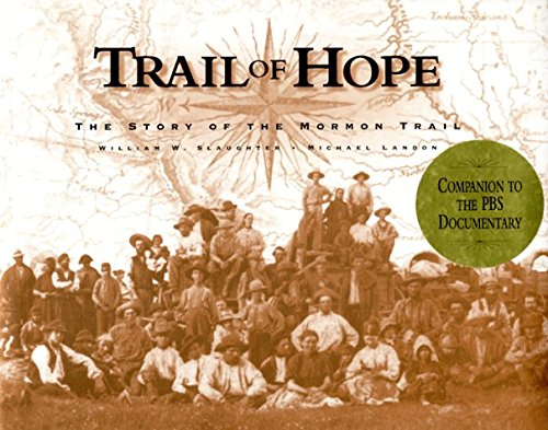 Trail of Hope: The Story of the Mormon Trail, Companion to the PBS Documentary by William W. Slaughter (1997-09-02)