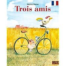 Trois amis: Die französische Ausgabe von FREUNDE (MINIMAX)