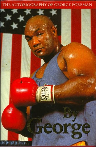 By George: The Autobiography of George Foreman (Engel Boxer)