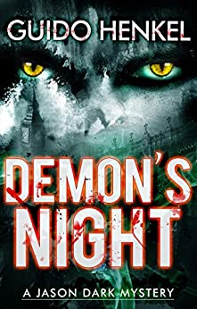 Demon's Night: A Jason Dark Mystery (Jason Dark - Ghost Hunter Book 1) (English Edition) de [Henkel, Guido]