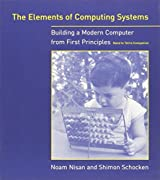 The Elements of Computing Systems: Building a Modern Computer from First Principles by Noam Nisan (2005-03-31)