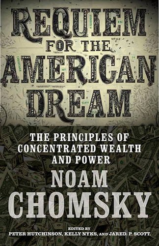 requiem-for-the-american-dream-the-10-principles-of-concentrated-wealth-power