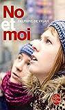 [(No Et Moi)] [By (author) Delphine de Vigan] published on (January, 2010) - Librairie Generale Francaise - 11/01/2010