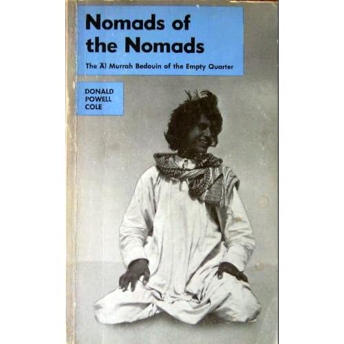 Nomads of the Nomads: The Al Murrah Bedouin of the Empty Quarter by Donald P. Cole (1975-06-01)
