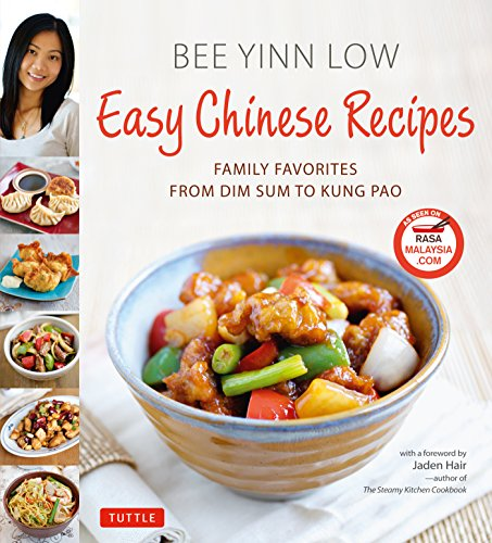 Easy Chinese Recipes: Family Favorites from Dim Sum to Kung Pao por Bee Yinn Low