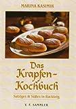 Das Krapfen-Kochbuch: Salziges und Süsses in Backteig