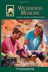 NOLS Wilderness Medicine: 5th Edition (NOLS Library) by Schimelpfenig, Tod (2013) Paperback