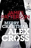 Merry Christmas, Alex Cross: (Alex Cross 19) by James Patterson