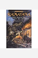 Ramayana: India's Immortal Tale of Adventure, Love and Wisdom: India's Immortal Tale of Adventure, Love, and Wisdom Kindle Edition
