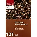 Esta Toledo, aquella Babilonia (ESTUDIOS)