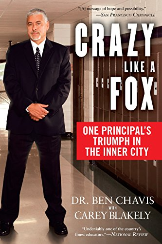 Crazy Like a Fox: One Principal's Triumph in the Inner City -