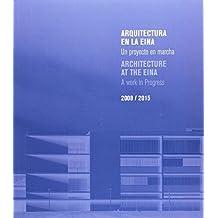 Arquitectura en la EINA. Un proyecto en marcha. 2008/2015