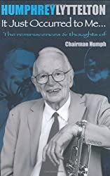 It Just Occurred to Me: The Reminiscences & Thoughts of Chairman Humph