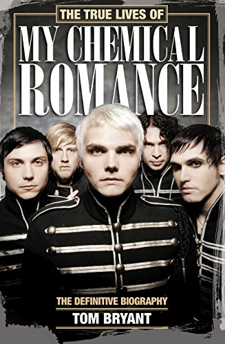 the-true-lives-of-my-chemical-romance-the-definitive-biography-english-edition