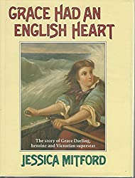 Grace Had an English Heart: Story of Grace Darling, Heroine and Victorian Superstar