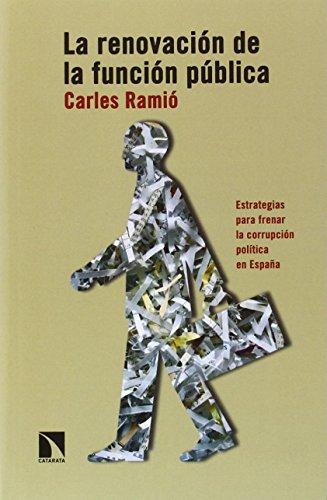 La renovación de la función pública: Estrategias para frenar la corrupción política en España