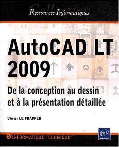 AutoCAD LT 2009 - De la conception au dessin et à la présentation détaillée