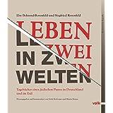 Leben in zwei Welten: Tagebücher eines jüdischen Paares in Deutschland und im Exil
