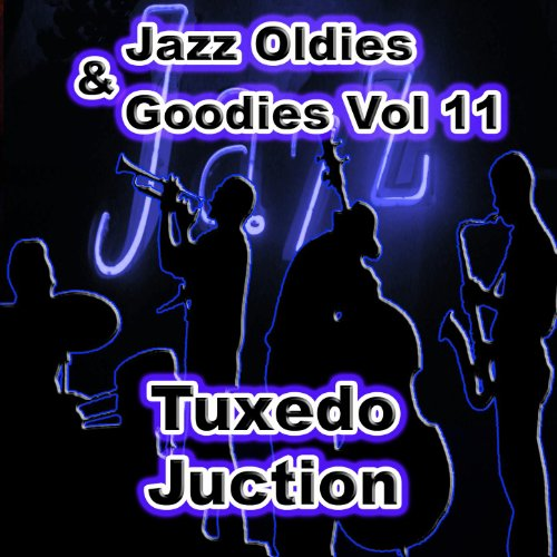 Jazz Oldies & Goodies Vol 11 / Tuxedo Juction (Tuxedo Classic)