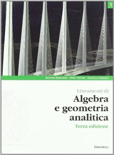 Lineamenti di algebra e geometria analitica. Per le Scuole superiori. Con espansione online: 1