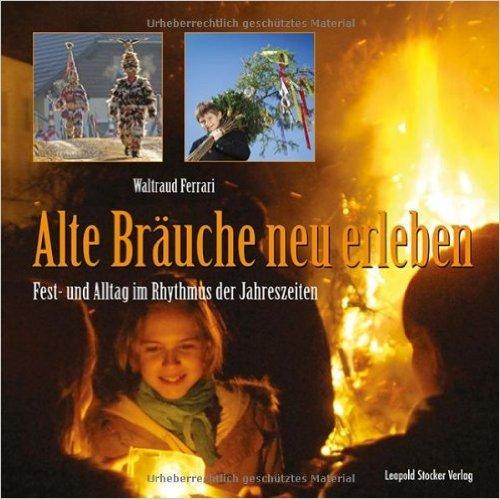 Alte BrŠuche neu erleben: Fest- und Alltag im Rythmus der Jahreszeiten ( 5. MŠrz 2014 )