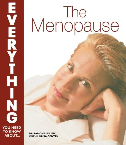 The Menopause (Everything You Need to Know About...) by R I Slupik & Lorna Gentry (29-Apr-2005) Paperback
