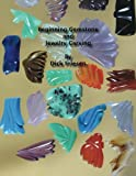 Beginning Gemstone and Jewelry Carving