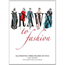 Drawn to Fashion: Illustrating Three Decades of Style