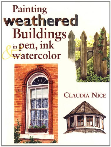 Painting Weathered Buildings in Pen, Ink & Watercolor (English Edition)
