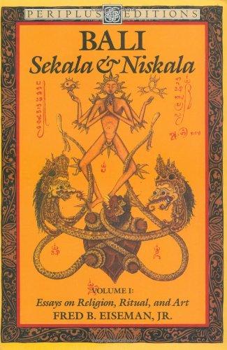 Bali: Sekala & Niskala Vol. 1: Sekala and Niskala: Essays on Reilgion and Art Vol 1 (Periplus Art & Culture Books)