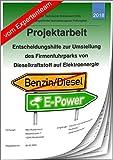 Technischer Betriebswirt - Projektarbeit und Präsentation - IHK-Entscheidungshilfe/Firmenfuhrpark/Diesel-Elektrofahrzeug