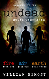 Elements of the Undead Omnibus: A Zombie Apocalypse Series (Books 1-3)