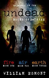 Elements of the Undead Omnibus: Zombie Series Box Set (Books 1-3)