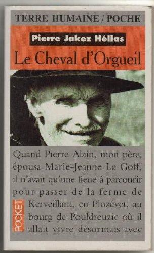 LE CHEVAL D'ORGUEIL. Mémoires d'un Breton du pays bigouden par Helias