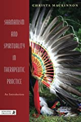 Shamanism and Spirituality in Therapeutic Practice: An Introduction Paperback