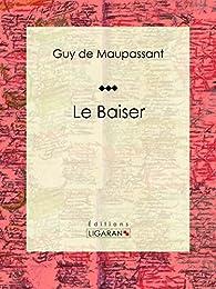 Le Baiser par Guy de Maupassant
