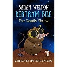 The Deadly Shrew (Bertram Bile Time Travel Adventure Series Book 2)