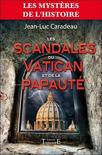 Les scandales du Vatican et de la papauté