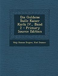 Die Goldene Bulle Kaiser Karls IV., Band 2