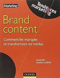 Brand Content : Comment les marques se transforment en médias