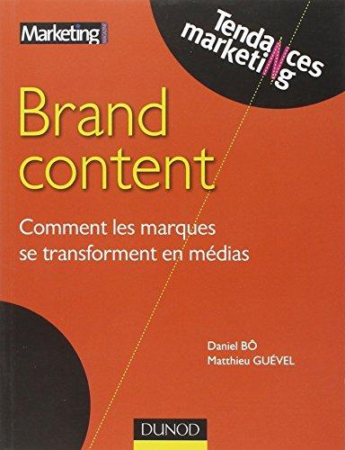 Brand Content : Comment les marques se transforment en médias par Matthieu Guével