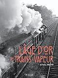 L'Âge d'or des trains à vapeur