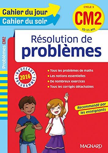 Cahier du jour/Cahier du soir Résolution de problèmes CM2 - Nouveau programme 2016